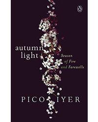Autumn Light: Season of Fire and Farewells