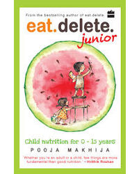 Eat Delete Junior: Child Nutrition for 0- 15 Year Olds