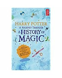 Harry Potter- A Journey Through A History of Magic