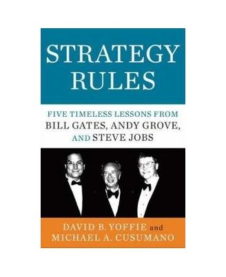 Strategy Rules: Five Timeless Lessons From Bill Gates, Andy Grove And Steve Jobs