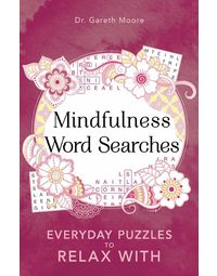 Mindfulness Word Searches: Everyday Puzzles To Relax With