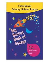 My Rocket Book Of Essays: Time Saver Primary School Essays
