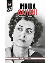 DK Indian Icons: Indira Gandhi: An illustrated story of a life
