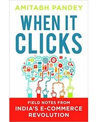 When It Clicks: Field Notes from India's E- Commerce Revolution