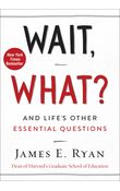 Wait, What? And Life's Other Essential Questions
