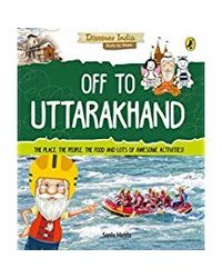 Off to Uttarakhand (Discover India)