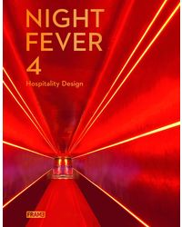 Night Fever: 4: Hospitality Design