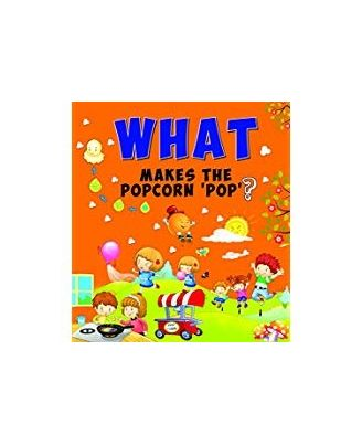 What makes the popcorn pop?