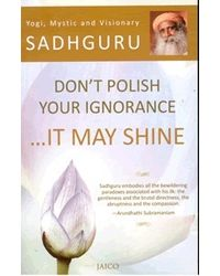 Don'T Polish Your Ignorance. . . . It May Shine