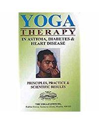 Yogic Therapy In Asthma, Diabetes & Heart Disease