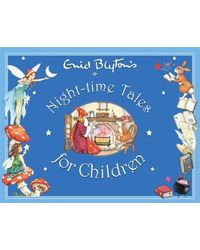 Enid Blyton: Night- Time Tables For Children