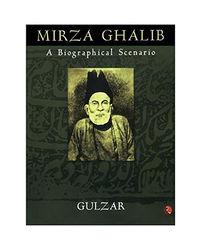 Mirza Ghalib A Biographical Scenario