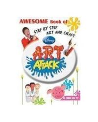 Awesome Book Of Step By Step Art & Craft- Disney Art Attack As Seen On Tv