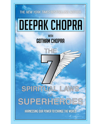 The 7 Spiritual Laws of Superheroes: Harnessing Our Power to Change The World