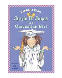 Junie B. Jones# 17 Is A Graduation Girl