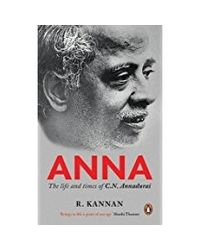 Anna: The Life and Times of C. N. Annadurai