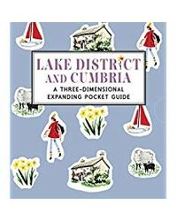 Lake District and Cumbria: A Three- Dimensional Expanding Pocket Guide