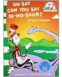 Oh Say Can You Say Di- No- Saur?