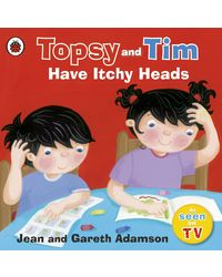 Topsy and Tim Have Itchy Heads (Topsy & Tim)