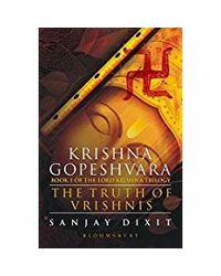 Krishna Gopeshvara: The Truth Of Vrishnis