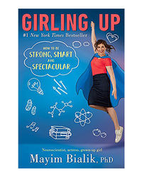 Girling Up: How To Be Strong, Smart And Spectacular
