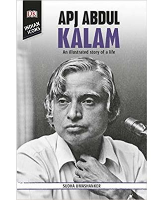 DK Indian Icons: APJ Abdul Kalam: An illustrated story of a life