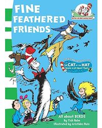Fine Feathered Friends (The Cat in the Hat' s Learning Library, Book 6)