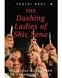 The Dashing Ladies of Shiv Sena: Political Matronage in Urbanizing India