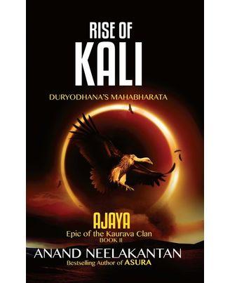 Ajaya: Rise of Kali- Duryodhana s Mahabharata