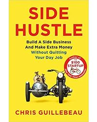 Side Hustle: Build a Side Business and Make Extra Money