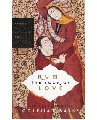 Rum: The Book of Love- Poems of Ecstasy and Longing