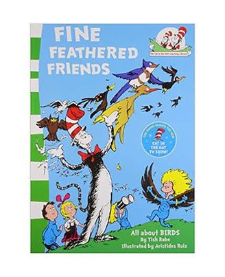 Fine Feathered Friends (The Cat In The Hat s Learning Library)