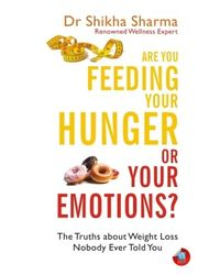 Are You Feeding Your Hunger or Your Emotions?