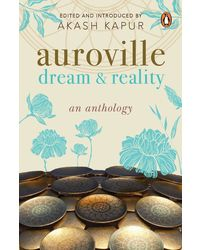 Auroville: Dream and Reality