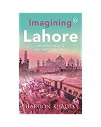 Imagining lahore: the city
