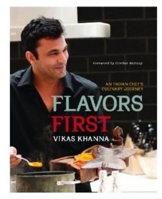 Flavors First: An Indian Chef s Culinary Journey