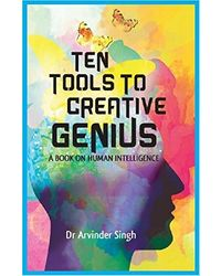 ten Tools to Creative Genius- A Book on Human Intelligence