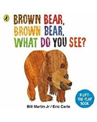 Brown Bear, Brown Bear, What Do You See? : A lift- the- flap board book