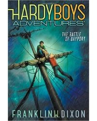 The Battle of Bayport (Hardy Boys Adventures)