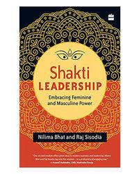 Shakti Leadership: Embracing Feminine And Masculine Power