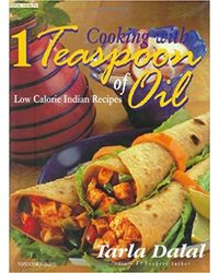 Cooking with 1 Teaspoon of Oil: Low Calorie Indian Recipes (Total Health Series)