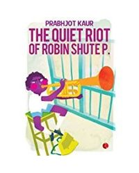 The Quite Riot Of Robin Shute P