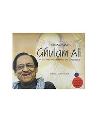 Ghazal Wizard: Ghulam Ali