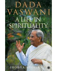 Dada vaswani: a life in spirit