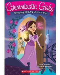 Grimmtastic Girls# 05 Sleeping Beauty Dreams Big