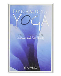 Dynamics Of Yoga: A Combination Science And Spirituality