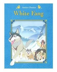 White Fang (Junior Classics)