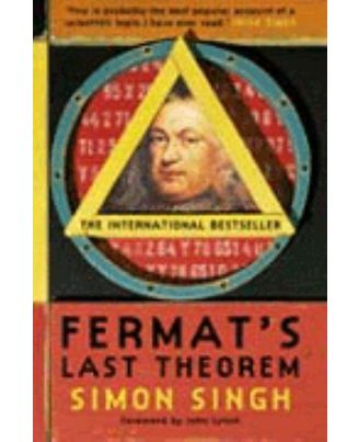 Fermat s Enigma: The Epic Quest To Solve The World s Greatest Mathematical Problem