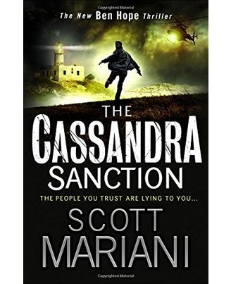 The Cassandra Sanction: The most controversial action adventure thriller you ll read this year!