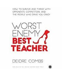 Worst enemy, best teacher